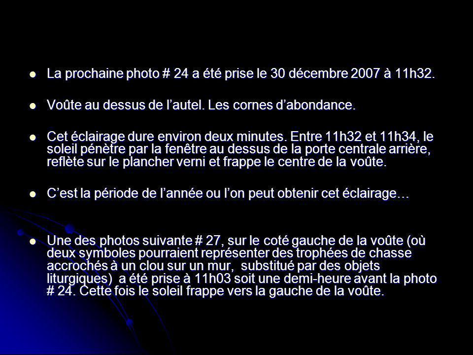 La prochaine photo # 24 a été prise le 30 décembre 2007 à 11h32.