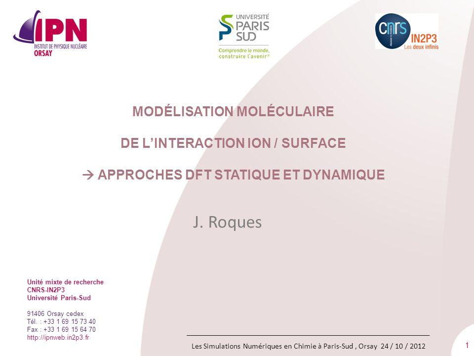 1 Unité mixte de recherche CNRS-IN2P3 Université Paris-Sud 91406 Orsay cedex Tél. : +33 1 69 15 73 40 Fax : +33 1 69 15 64 70 http://ipnweb.in2p3.fr M