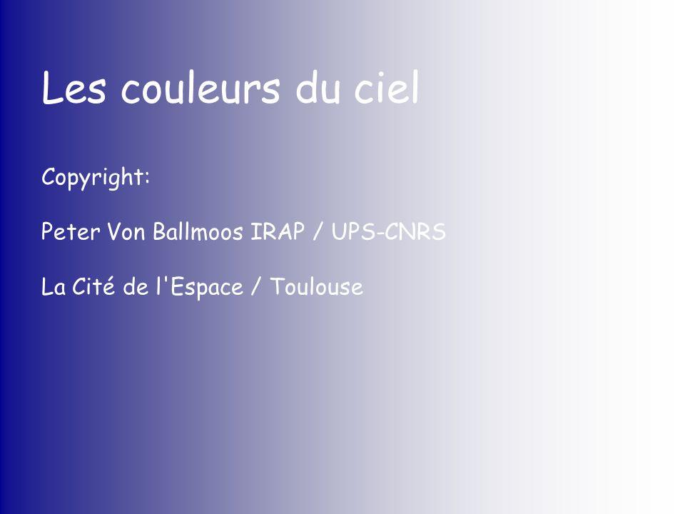 Les couleurs du ciel Copyright: Peter Von Ballmoos IRAP / UPS-CNRS La Cité de l'Espace / Toulouse
