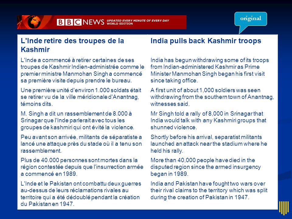 L'Inde retire des troupes de la Kashmir L'Inde a commencé à retirer certaines de ses troupes de Kashmir Indien-administrée comme le premier ministre M