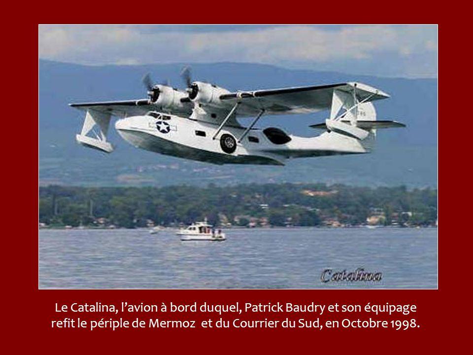 En Octobre 1998, le Catalina, avion amphibie capable de se poser aussi bien sur la terre ferme que sur leau, relève le défi. Patrick Baudry et son équ