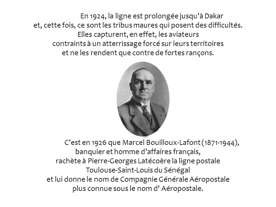 Cest Pierre-Georges Latécoère (1883-1943), un entrepreneur français dans laviation, qui créera la première ligne aérienne Toulouse-Casablanca en 1919.