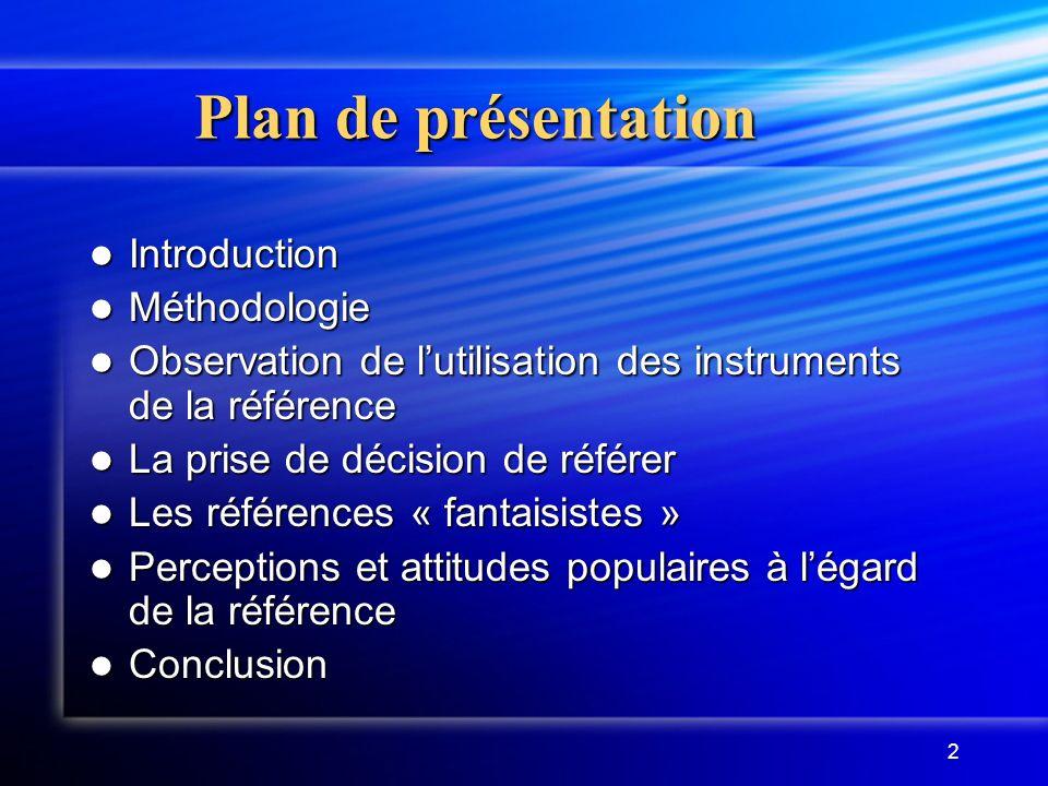 2 Plan de présentation Introduction Introduction Méthodologie Méthodologie Observation de lutilisation des instruments de la référence Observation de