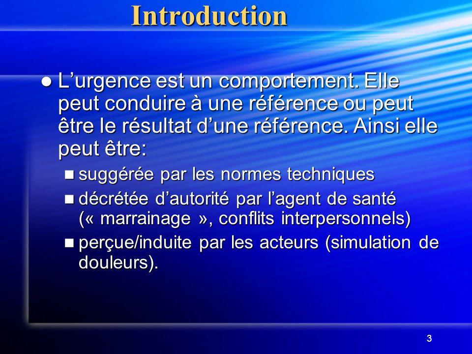 3Introduction Lurgence est un comportement. Elle peut conduire à une référence ou peut être le résultat dune référence. Ainsi elle peut être: Lurgence