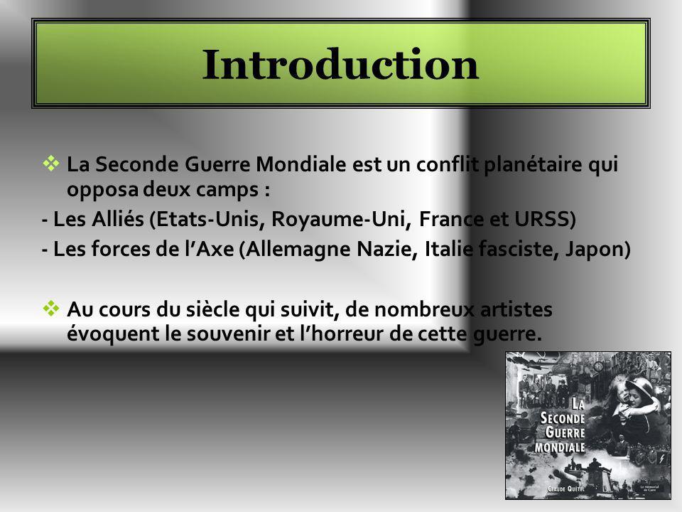 Introduction La Seconde Guerre Mondiale est un conflit planétaire qui opposa deux camps : - Les Alliés (Etats-Unis, Royaume-Uni, France et URSS) - Les