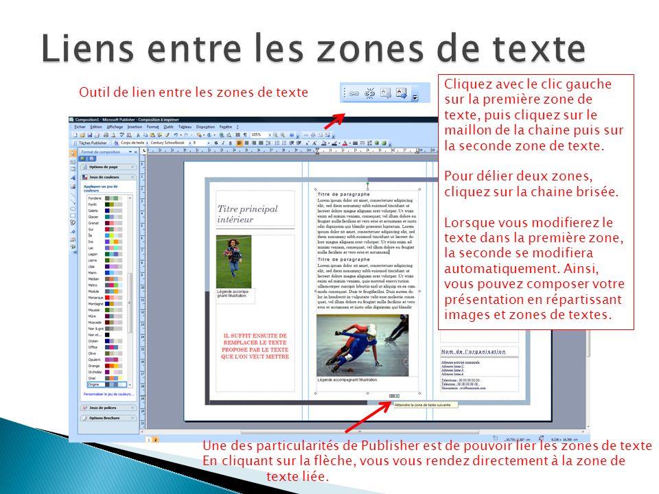 Une des particularités de Publisher est de pouvoir lier les zones de texte En cliquant sur la flèche, vous vous rendez directement à la zone de texte liée.