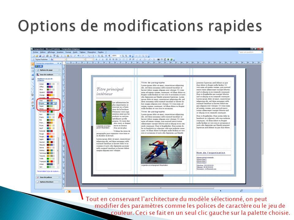 Tout en conservant larchitecture du modèle sélectionné, on peut modifier des paramètres comme les polices de caractère ou le jeu de couleur.