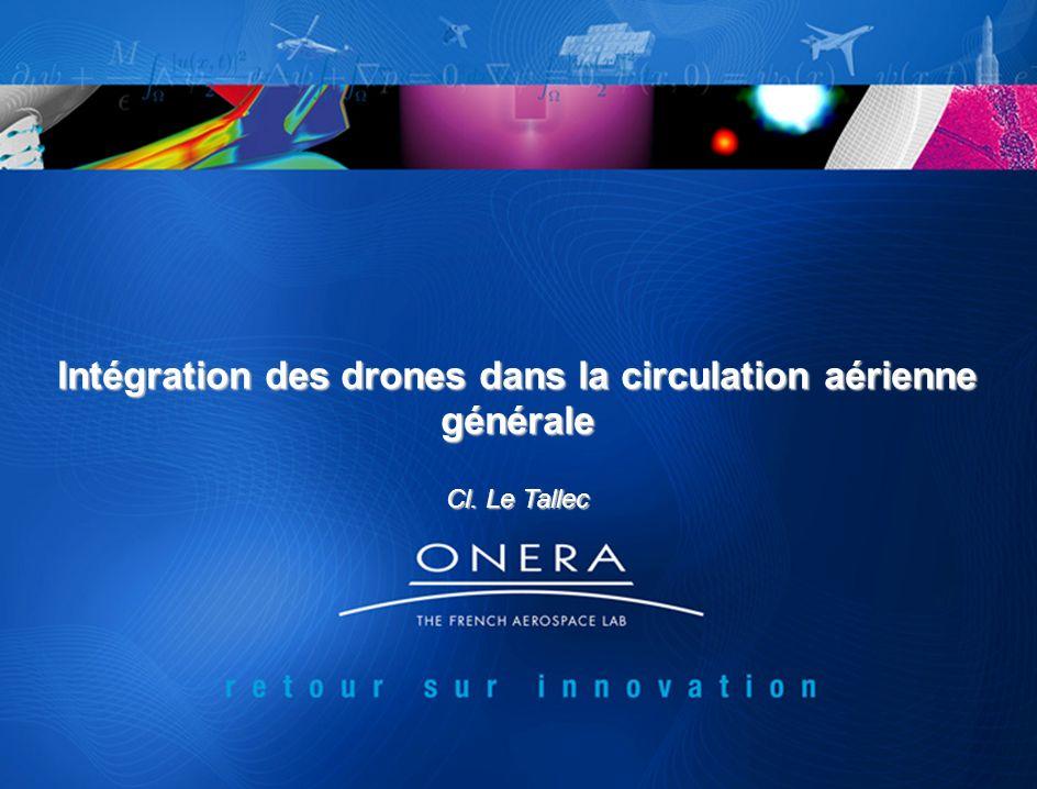 Intégration des drones dans la circulation aérienne générale Cl. Le Tallec