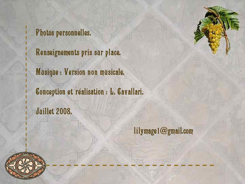 Photos personnelles. Renseignements pris sur place. Musique : Version non musicale. Conception et réalisation : L. Cavallari. Juillet 2008. lilymage1@