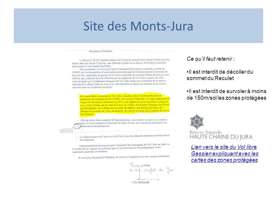 Site des Monts-Jura Ce quil faut retenir : Il est interdit de décoller du sommet du Reculet Il est interdit de survoler à moins de 150m/sol les zones