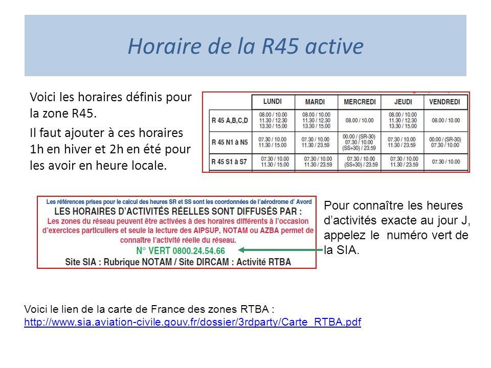 Horaire de la R45 active Voici les horaires définis pour la zone R45. Il faut ajouter à ces horaires 1h en hiver et 2h en été pour les avoir en heure