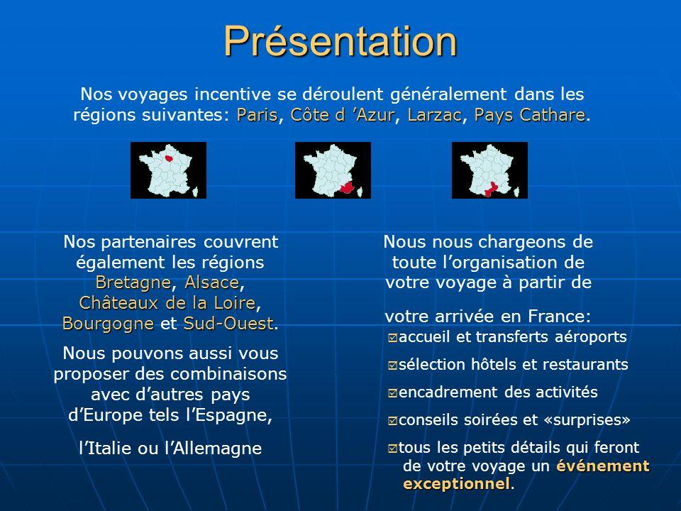 Présentation ParisCôte d AzurLarzacPays Cathare Nos voyages incentive se déroulent généralement dans les régions suivantes: Paris, Côte d Azur, Larzac, Pays Cathare.