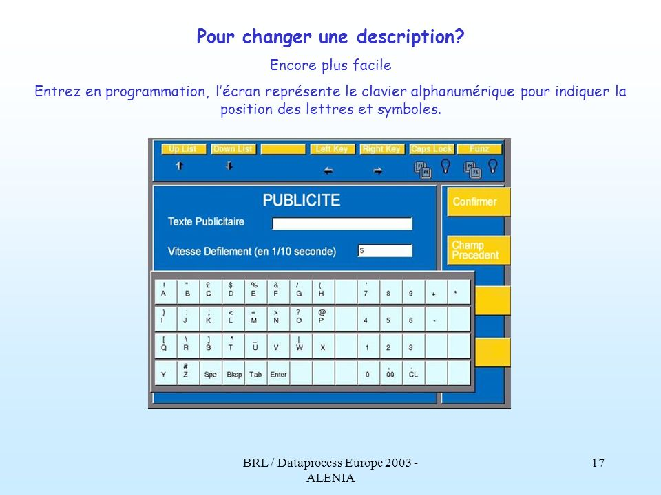 BRL / Dataprocess Europe 2003 - ALENIA 16 Pour changer un prix? Dans ce configurateur, installé dans la balance, Il est possible de programmmer la tot