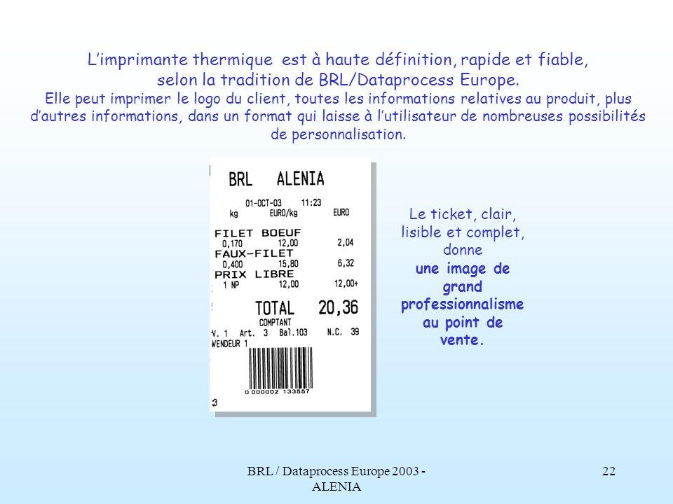 BRL / Dataprocess Europe 2003 - ALENIA 21 Lafficheur arrière est également de type graphique. Un afficheur lumineux LCD 5 affiche pour le client ce qu