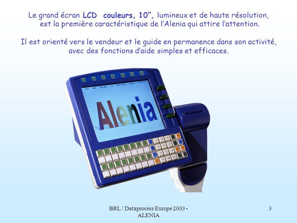 BRL / Dataprocess Europe 2003 - ALENIA 2 A lenia est une balance sur base PC entièrement conçue, développée et construite par Dataprocess Europe. Une