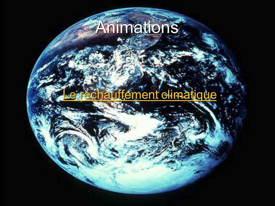 Animations Le réchauffement climatique Le réchauffement climatiqueLe réchauffement climatiqueLe réchauffement climatique