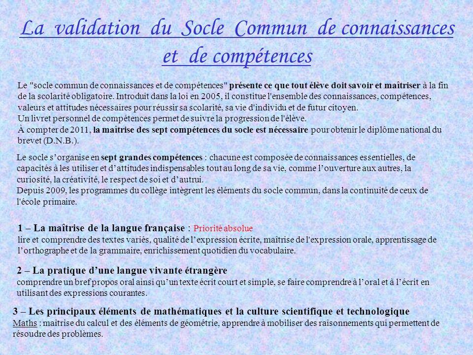 La validation du Socle Commun de connaissances et de compétences Le