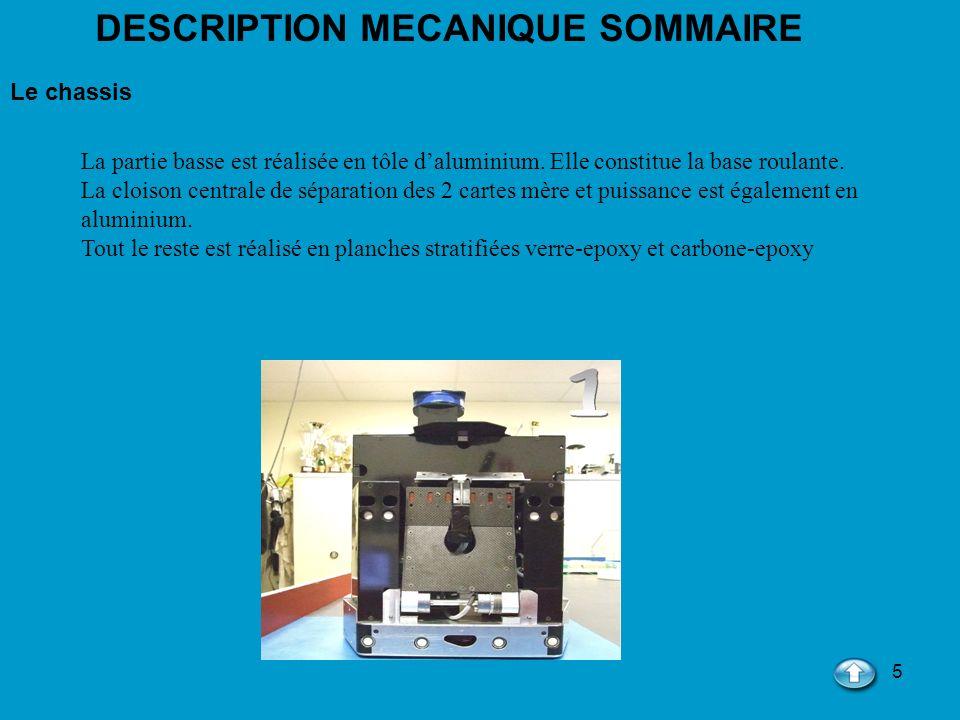 5 DESCRIPTION MECANIQUE SOMMAIRE Le chassis La partie basse est réalisée en tôle daluminium. Elle constitue la base roulante. La cloison centrale de s