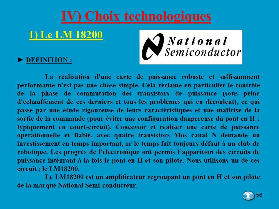 56 IV) Choix technologiques 1) Le LM 18200 DEFINITION : La réalisation d'une carte de puissance robuste et suffisamment performante n'est pas une chos