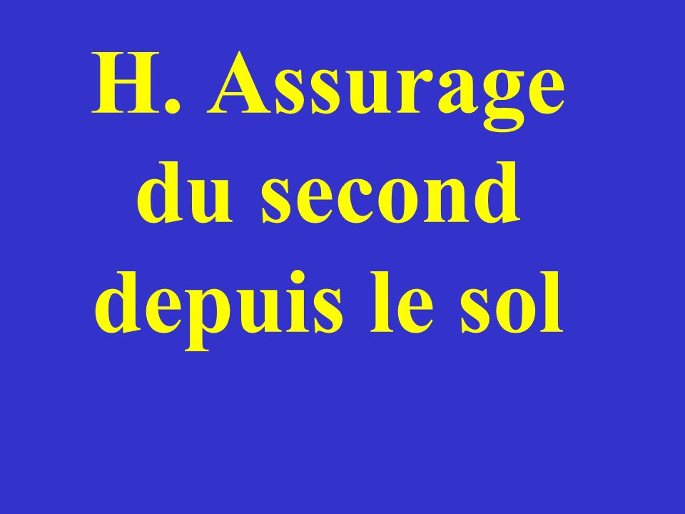 H. Assurage du second depuis le sol