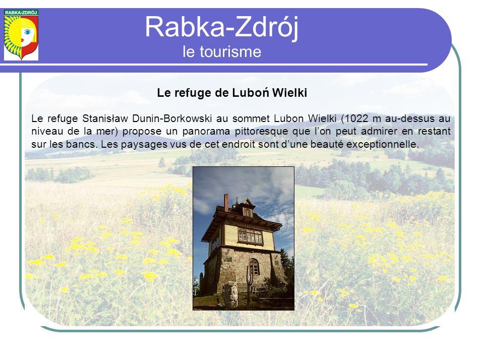Le refuge de Luboń Wielki Le refuge Stanisław Dunin-Borkowski au sommet Lubon Wielki (1022 m au-dessus au niveau de la mer) propose un panorama pittoresque que lon peut admirer en restant sur les bancs.