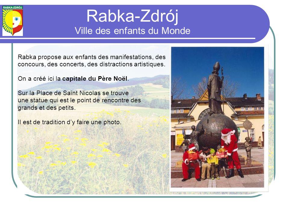Rabka propose aux enfants des manifestations, des concours, des concerts, des distractions artistiques.