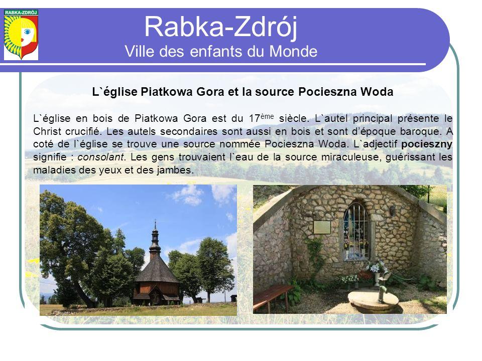 L`église Piatkowa Gora et la source Pocieszna Woda L`église en bois de Piatkowa Gora est du 17 ème siècle.