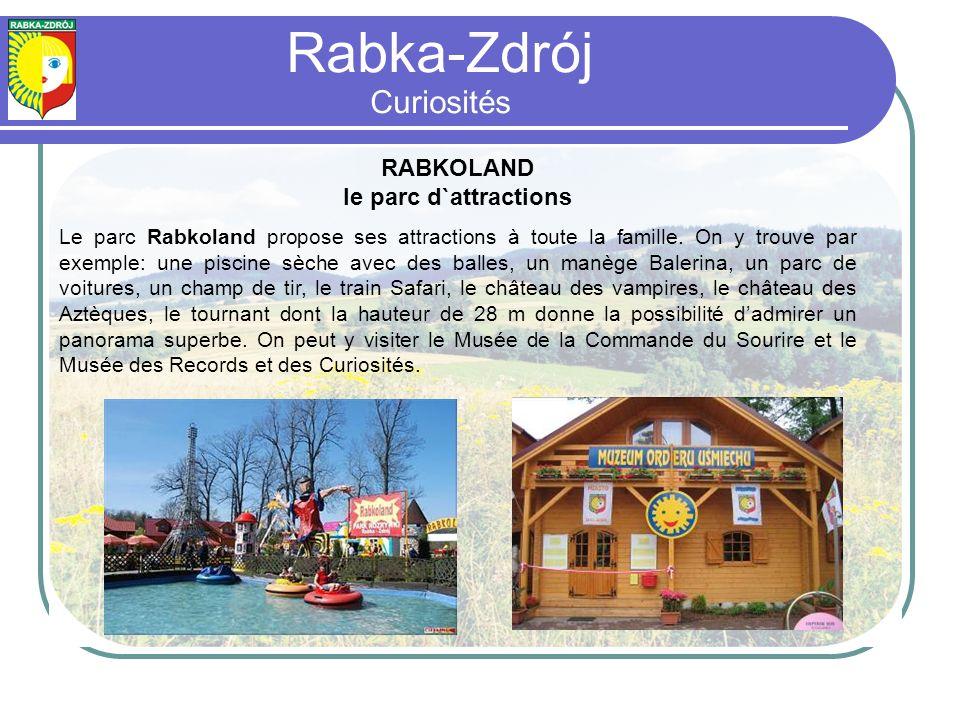 RABKOLAND le parc d`attractions Le parc Rabkoland propose ses attractions à toute la famille.