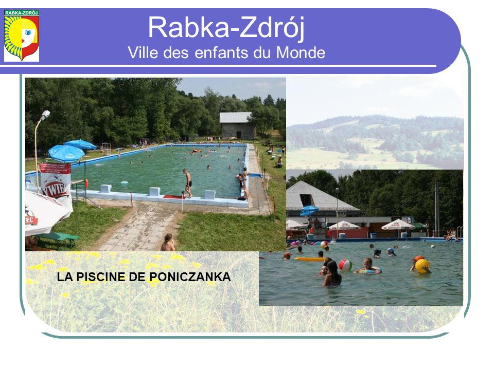 LA PISCINE DE PONICZANKA Rabka-Zdrój Ville des enfants du Monde