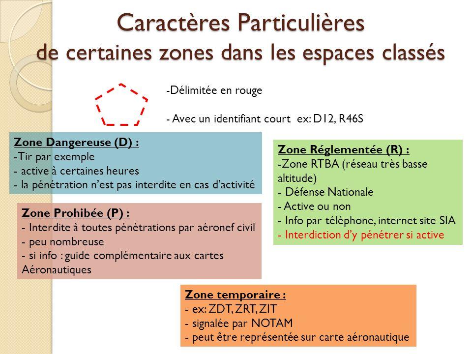 Caractères Particulières de certaines zones dans les espaces classés -Délimitée en rouge - Avec un identifiant court ex: D12, R46S Zone Dangereuse (D)