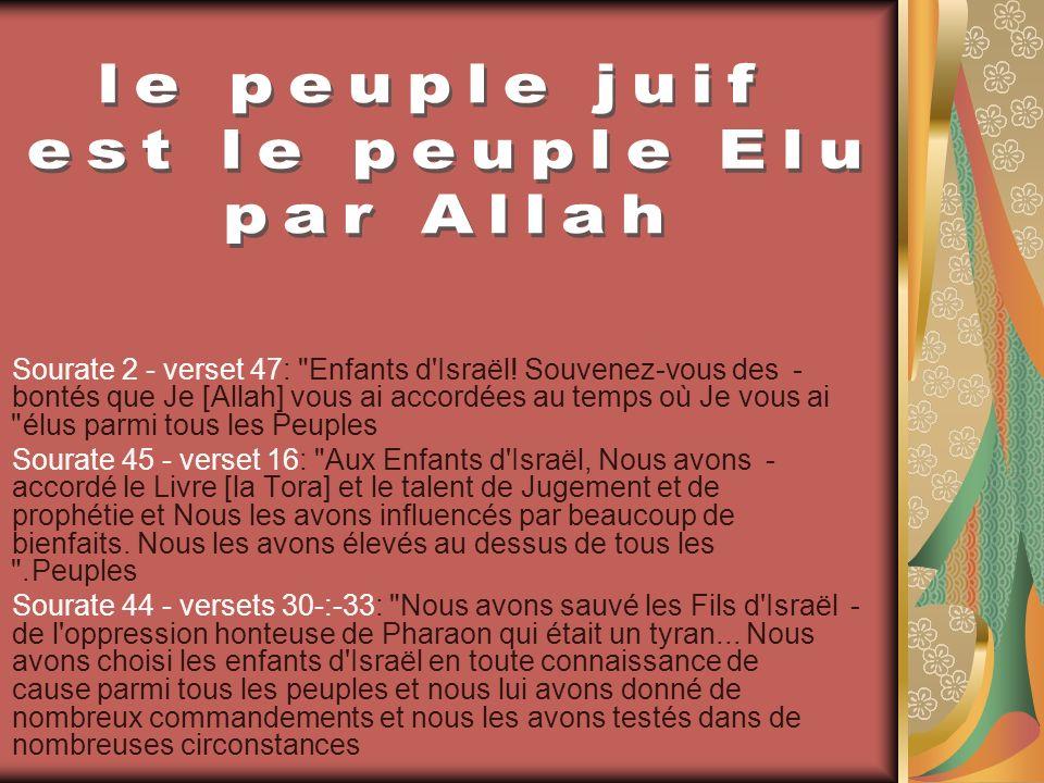 Sourate 5-verset 24: Moïse parle au peuple dIsrael: Avancez sur la route de la terre sainte quil [Allah] vous a garantie - Sourate7 – verset 133: Ensuite nous avons fait hériter au peuple opprimé la Terre sainte, à lest et à louest.
