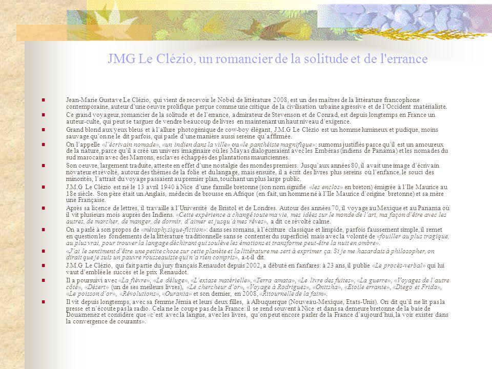 Jean-Marie Gustave Le Clézio, qui vient de recevoir le Nobel de littérature 2008, est un des maîtres de la littérature francophone contemporaine, aute