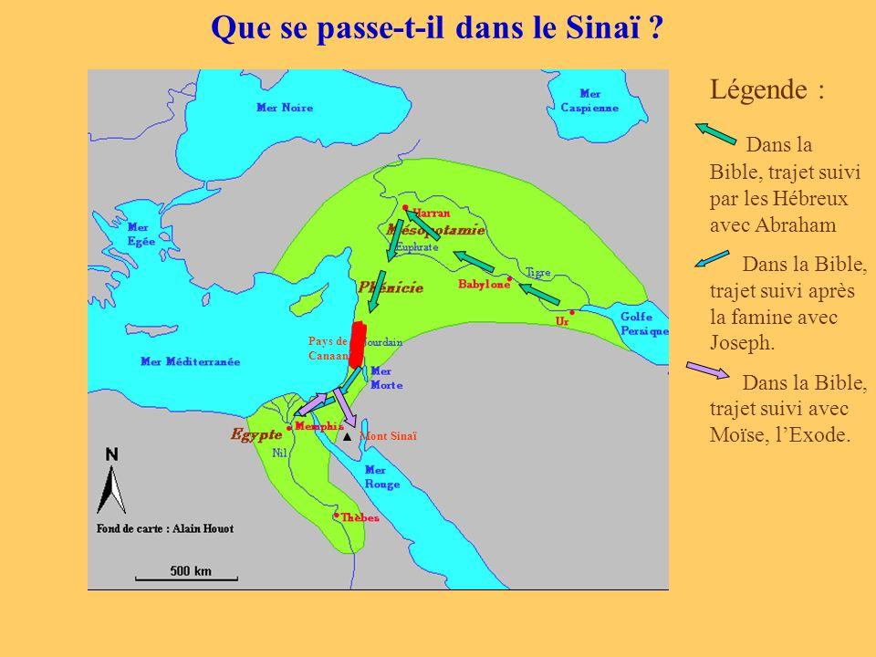 Que se passe-t-il dans le Sinaï ? Pays de Canaan Légende : Dans la Bible, trajet suivi par les Hébreux avec Abraham Dans la Bible, trajet suivi après
