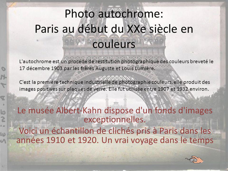 Photo autochrome: Paris au début du XXe siècle en couleurs Le musée Albert-Kahn dispose d un fonds d images exceptionnelles.