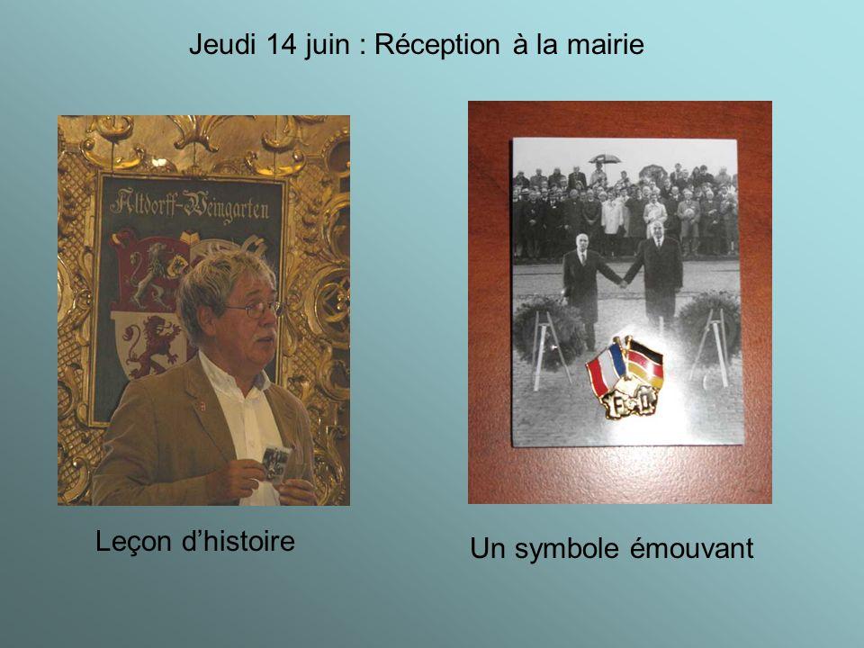Jeudi 14 juin : Réception à la mairie Leçon dhistoire Un symbole émouvant