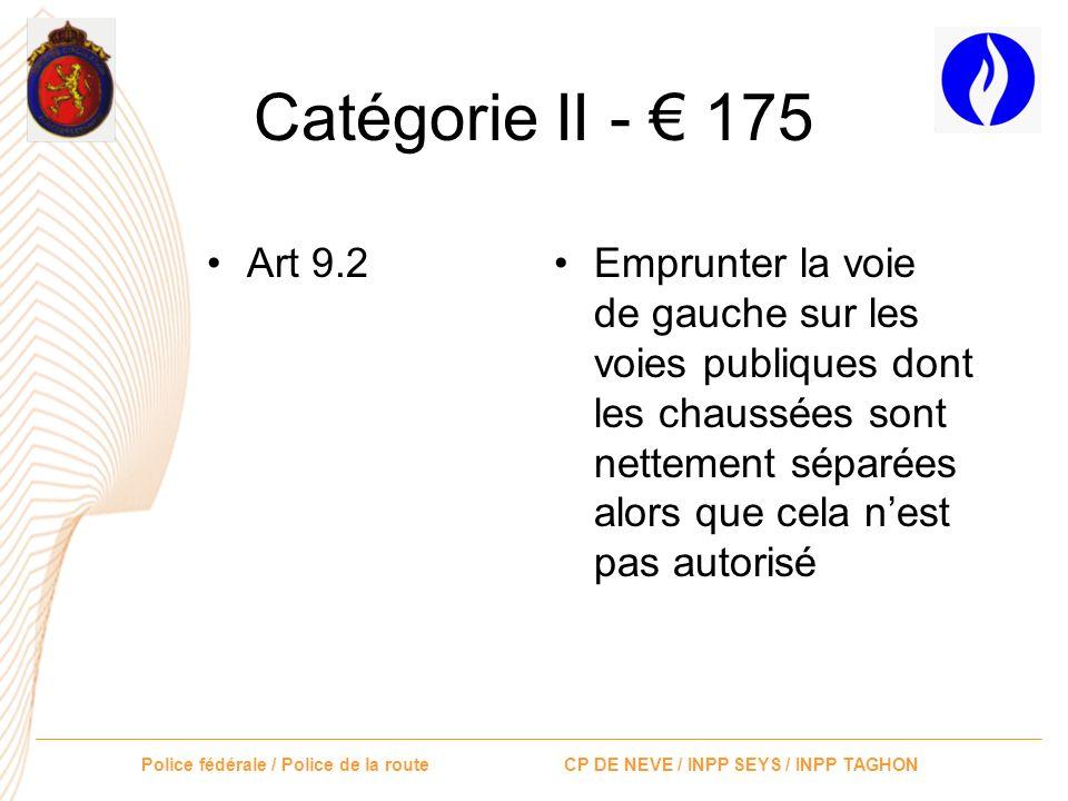 Police fédérale / Police de la route CP DE NEVE / INPP SEYS / INPP TAGHON Catégorie II - 175