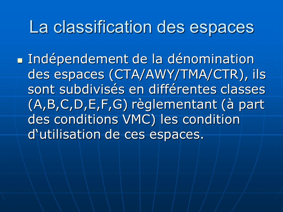 Subdivision des espaces aériens FIR Flight Information Region – Région dinformation de Vol FIR Flight Information Region – Région dinformation de Vol Espace aérien dans lequel les services de la circulation aériennes sont assurés.