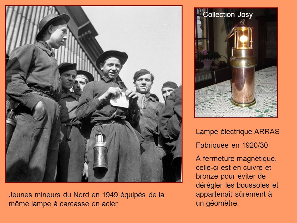 Photo de loncle dune amie Belge Lorraine Bailleul Collection Josy Lampe électrique type « ogivale » fabriquée vers 1920 par « lAuxiliaire des Mines » de Douai utilisée dans les charbonnages du Nord et en Belgique.