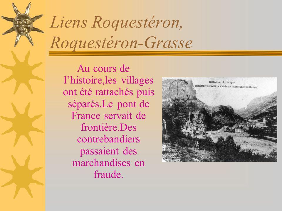 Liens Roquestéron, Roquestéron-Grasse Au cours de lhistoire,les villages ont été rattachés puis séparés.Le pont de France servait de frontière.Des contrebandiers passaient des marchandises en fraude.