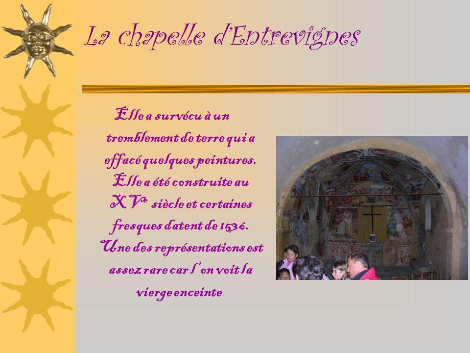 La chapelle dEntrevignes Elle a survécu à un tremblement de terre qui a effacé quelques peintures.