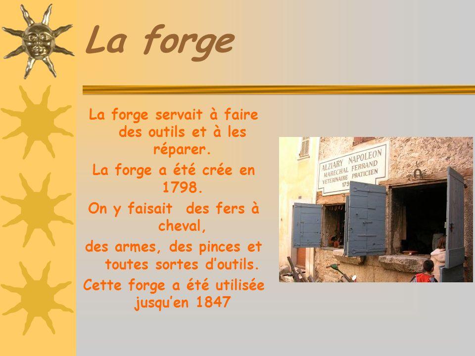 La forge La forge servait à faire des outils et à les réparer.