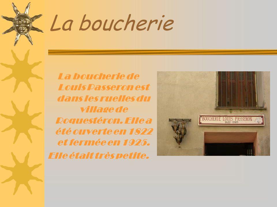 La boucherie La boucherie de Louis Passeron est dans les ruelles du village de Roquestéron.
