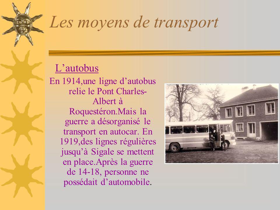 Les moyens de transport Lautobus En 1914,une ligne dautobus relie le Pont Charles- Albert à Roquestéron.Mais la guerre a désorganisé le transport en autocar.