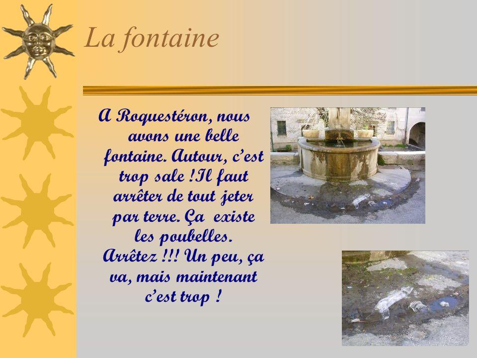 La fontaine A Roquestéron, nous avons une belle fontaine.