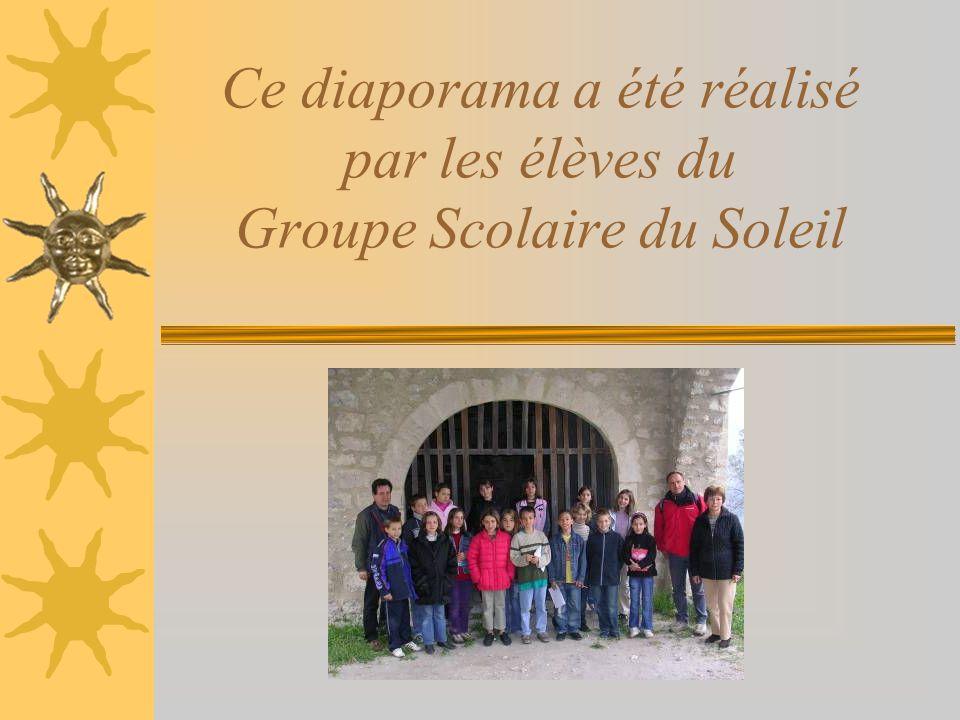 Ce diaporama a été réalisé par les élèves du Groupe Scolaire du Soleil