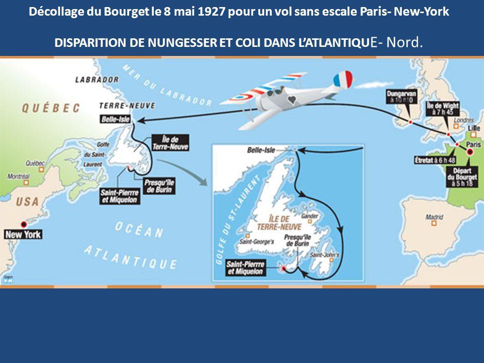 Décollage du Bourget le 8 mai 1927 pour un vol sans escale Paris- New-York DISPARITION DE NUNGESSER ET COLI DANS LATLANTIQU E- Nord.
