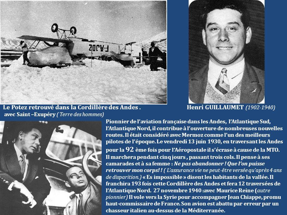 Le Potez retrouvé dans la Cordillère des Andes. Henri GUILLAUMET (1902-1940) avec Saint –Exupéry ( Terre des hommes) Pionnier de laviation française d