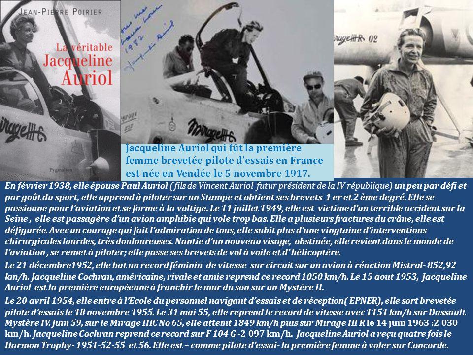 Jacqueline Auriol qui fût la première femme brevetée pilote dessais en France est née en Vendée le 5 novembre 1917. En février 1938, elle épouse Paul