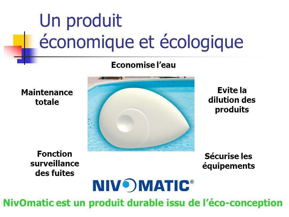 Un produit économique et écologique Economise leau Evite la dilution des produits Sécurise les équipements Fonction surveillance des fuites Maintenanc