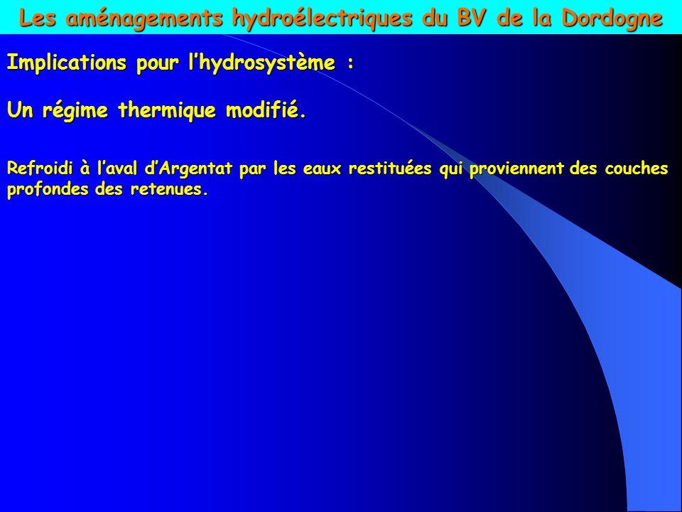 Les aménagements hydroélectriques du BV de la Dordogne Implications pour lhydrosystème : Un régime thermique modifié.